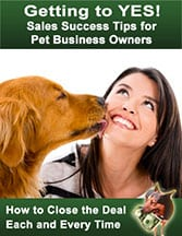 Getting to YES: Sales Success Tips for Pet Business Owners