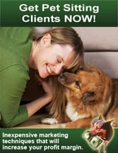 Get Pet Sitting Clients NOW: Marketing that Works!