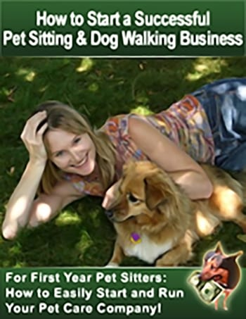 How to Start and Run a Successful Pet Sitting and Dog Walking Business